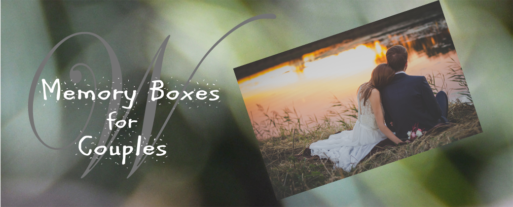 Memory Boxes for Weddings and couples